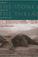 The Stone & The Thread: Andean Roots of Abstract Art